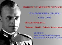 """Tadeusz Płużański w Żywcu. Tytuł prelekcji – """"Rotmistrz Pilecki – Bohater Niezwyciężony"""""""